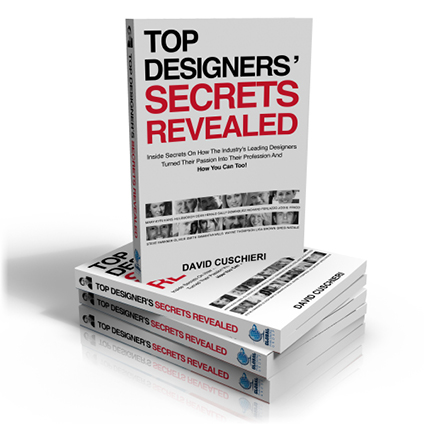 Top Designers' Secrets Revealed gives you the inside secrets on how the industry's leading designers turned their passion into their profession and how you can too.